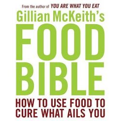 Gillian McKeith's Food Bible, How to Use Food to Cure What Ails You by Dr Gillian McKeith, 9780452289970.