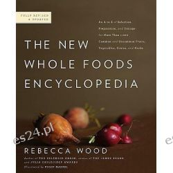 The New Whole Foods Encyclopedia, A Comprehensive Resource for Healthy Eating by Rebecca Wood, 9780143117438.