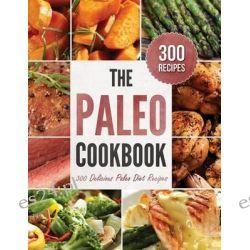 The Paleo Cookbook, 300 Delicious Paleo Diet Recipes by Rockridge Press, 9781623152079.