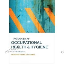 Principles of Occupational Health and Hygiene, An Introduction by Cherilyn Tillman, 9781741750584.