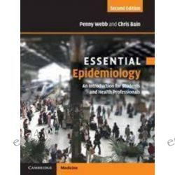 Essential Epidemiology, An Introduction for Students and Health Professionals : 2nd Edition by Penny Margaret Webb, 9780521177313.