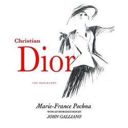 Christian Dior, The Biography by Marie-France Pochna, 9781585677023.
