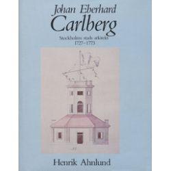 Johan Eberhard Carlberg : Stockholm stads arkitekt 1727-1773 - H Ahnlund - Bok (9789138726112)
