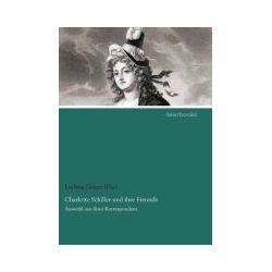 Bücher: Charlotte Schiller und ihre Freunde  von Charlotte Schiller
