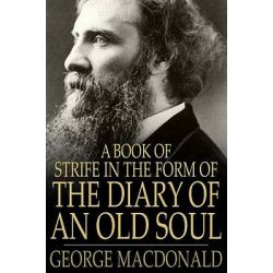 Booktopia eBooks - A Book of Strife in the Form of the Diary of an Old Soul by George MacDonald. Download the eBook, 9781775417712.