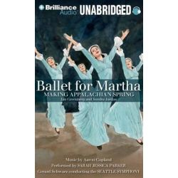 Ballet for Martha, Making Appalachian Spring Audio Book (Audio CD) by Jan Greenberg, 9781455877294. Buy the audio book online.