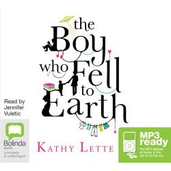 The boy who fell to earth (MP3) Audio Book (MP3 CD) by Kathy Lette, 9781743118863. Buy the audio book online.