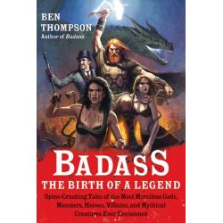 Booktopia eBooks - Badass: The Birth of a Legend, Spine-Crushing Tales of the Most Merciless Gods, Monsters, Heroes, Vil