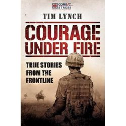 Booktopia eBooks - Courage Under Fire, True Stories from the Frontline by Tim Lynch. Download the eBook, 9781907642265.