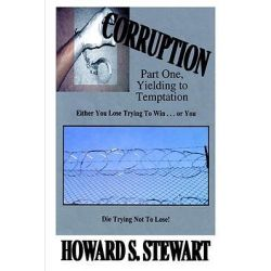 Booktopia eBooks - CORRUPTION, Part One, Yielding to Temptation by Howard S. Stewart. Download the eBook, 9781414016016.