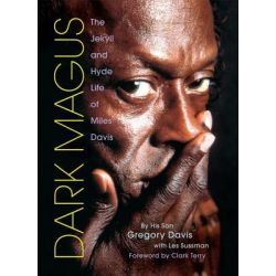 Booktopia eBooks - Dark Magus, The Jekyll and Hyde Life of Miles Davis by Gregory Davis. Download the eBook, 9781458413536.