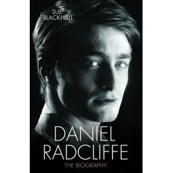 Booktopia eBooks - Daniel Radcliffe - The Biography by Sue Blackhall. Download the eBook, 9781784182410.