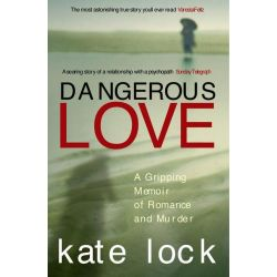 Booktopia eBooks - Dangerous Love, A Gripping Memoir of Romance and Murder by Kate Lock. Download the eBook, 9781448175581.