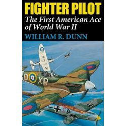 Booktopia eBooks - Fighter Pilot, The First American Ace of World War II by William R. Dunn. Download the eBook, 9780813146096.