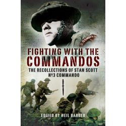 Booktopia eBooks - Fighting with the Commandos, Recollections of Stan Scott, No. 3 Commando by Neil Barber. Download the eBook, 9781783370863.