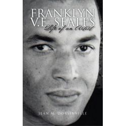 Booktopia eBooks - FRANKLYN V.E. SEALES, Life of an Artist by Jean M. Dorsinville. Download the eBook, 9781462033324.