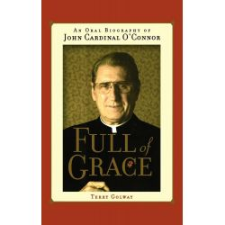 Booktopia eBooks - Full of Grace, An Oral Biography of John Cardinal O'Connor by Terry Golway. Download the eBook, 9780743448147.
