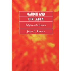 Booktopia eBooks - Gandhi and Bin Laden, Religion at the Extremes by James L. Rowell. Download the eBook, 9780761847670.