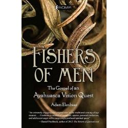 Booktopia eBooks - Fishers of Men, The Gospel of an Ayahuasca Vision Quest by Adam Elenbaas. Download the eBook, 9781101456378.