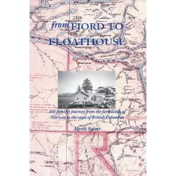 Booktopia eBooks - From Fjord to Floathouse - One Family's Journey from the Farmlands of Norway to the Coast of British Columbia by Myrtle Siebert. Download the eBook, 9781412245142.