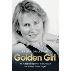 Booktopia eBooks - Golden Girl - The Autobiography of the Greatest Ever Ladies' Darts Player by Trina Gulliver. Download the eBook, 9781782192633.