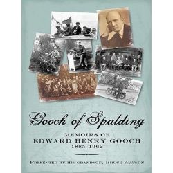 Booktopia eBooks - Gooch of Spalding, Memoirs of Edward Henry Gooch 1885-1962, Presented by his grandson, Bruce Watson by Bruce Watson. Download the eBook, 9781450218207.