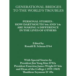Booktopia eBooks - Generational Bridges To The World's Troubles, Personal Stories: How Dartmouth '64s and '14s Are Makin