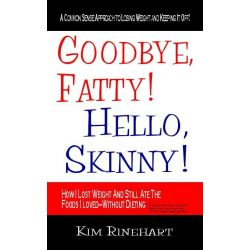Booktopia eBooks - Goodbye, Fatty! Hello, Skinny! How I Lost Weight And Still Ate The Foods I Loved-Without Dieting by Kim Rinehart. Download the eBook, 9787770686443.