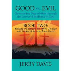Booktopia eBooks - Good vs. Evil...Overcoming Degradation through the Love and Brilliance of God, Book Two: Seeking to D