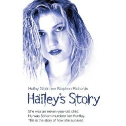 Booktopia eBooks - Hailey's Story - She Was an Eleven-Year-Old Child. He Was Soham Murderer Ian Huntley. This is the Story of How She Survived by Hailey Giblin. Download the eBook, 9781782