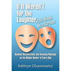 Booktopia eBooks - If It Weren't for the Laughter, Life Would Be a Scream Random Recollections and Amusing Musings on th