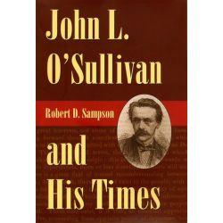 Booktopia eBooks - John L. O'Sullivan and His Times by Robert D. Sampson. Download the eBook, 9781612773360.