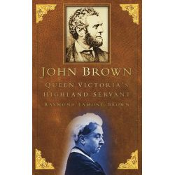 Booktopia eBooks - John Brown, Queen Victoria's Highland Servant by Raymond Lamont Brown. Download the eBook, 9780752468990.
