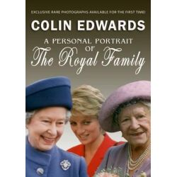 A Personal Portrait of the Royal Family, A Personal Portrait by Colin Edwards, 9780957154841.