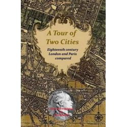 A Tour of Two Cities, Eighteenth Century London and Paris Compared by Simon Nicolas Henri Linguet, 9781499311594.