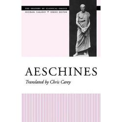 Aeschines, Oratory of Classical Greece by Aeschines, 9780292712232.