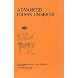 Advanced Greek Unseens, From Cook and Marchant by Anthony Bowen, 9780906515471.