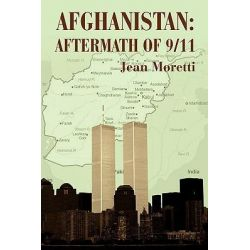 Afghanistan, Aftermath of 9/11 by Jean Moretti, 9780595674312.