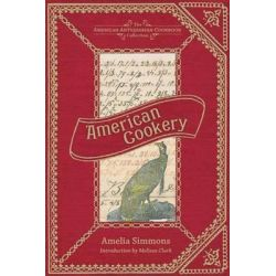 American Cookery, American Antiquarian Cookbook Collection by Amelia Simmons, 9781449423131.