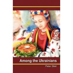 Among the Ukrainians by Peter Shirt, 9780956512901.