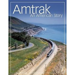 Amtrak, An American Story by Kalmbach Publishing, 9780871164445.