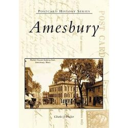 Amesbury, Postcard History by Charles J Pouliot, 9780738511214.