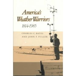 America's Weather Warriors by C. Bates, 9780890962404.