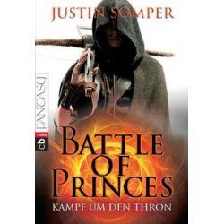 Bücher: Battle of Princes 01 - Kampf um den Thron  von Justin Somper