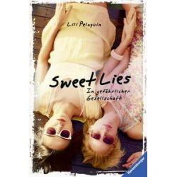 Bücher: Sweet Lies. In gefährlicher Gesellschaft  von Lili Peloquin