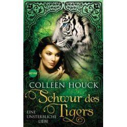 Bücher: Schwur des Tigers - Eine unsterbliche Liebe  von Colleen Houck