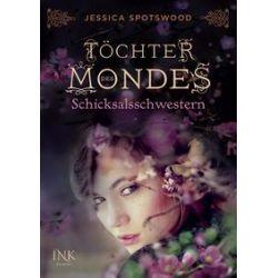 Bücher: Töchter des Mondes - Schicksalsschwestern  von Jessica Spotswood