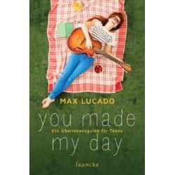 Bücher: You made my day  von Max Lucado
