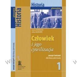 Historia. Człowiek i jego cywilizacja. Klasa 1. Zeszyt ćwiczeń - gimnazjum - Iwona Mokrzan