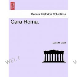 Cara Roma. by Maria M Grant, 9781241362447.